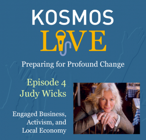 KOSMOS LIVE Podcast | Judy Wicks, Engaged Business, Activism, and Local Economy