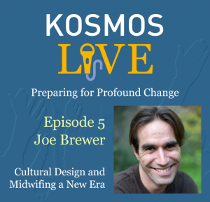 KOSMOS LIVE Podcast | Joe Brewer on Cultural Design and Midwifing a New Era