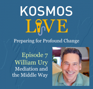 KOSMOS LIVE Podcast |William Ury on Mediation and the Middle Way
