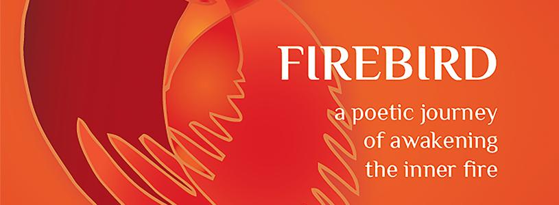 firebird | a poetic journey of awakening the inner fire