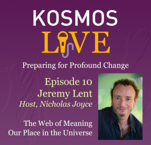 KOSMOS LIVE Podcast |Jeremy Lent, The Web of Meaning