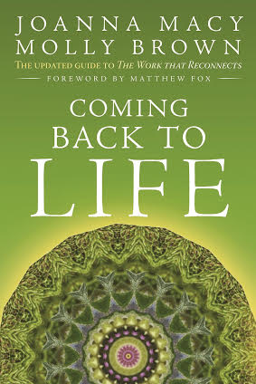 Coming Back to Life by Joanna Macy and Molly Young Brown New Society Publishers 2014