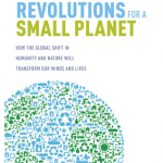 Reflections on New Revolutions for a Small Planet